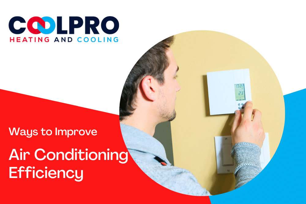Ways to Increase & Improve Air Conditioning Efficiency   CoolPro Heating and Cooling